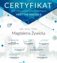 Certyfikat udziału w Międzynarodowej Konferencji Implantologicznej - Meet The Master II - lek. stom. M.Sc. Magdalena Żywicka